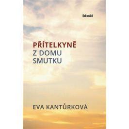Přitelkyně z domu smutku - Eva Kantůrková