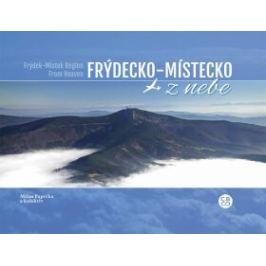 Frýdecko-Místecko z nebe - Milan Paprčka