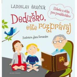 Deduško, eště rozprávaj - Ladislav Špaček