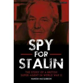 Maverick Spy - Stalin's Super-Agent in World War II - MacGibbon Hamish