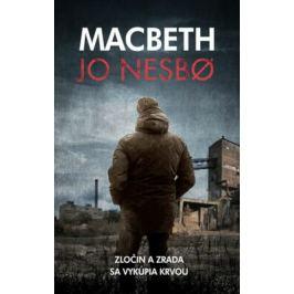 Macbeth - Zločin a zrada sa vykúpia krvou - Jo Nesbø