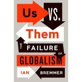 Us vs. Them : The Failure of Globalism - Bremmer Ian
