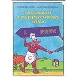Gastronomický a společenský průvodce světem 1 - Evropa - Gregorová Vlasta