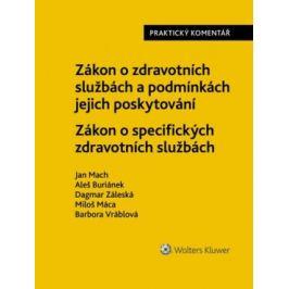 Zákon o zdravotních službách a podmínkách jejich poskytování - Zákon o specifických zdravotních službách: Praktický komentář - Jan Mach, Aleš Buriánek