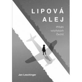 Lipová alej - Příběh volyňských Čechů - Jan Leschinger