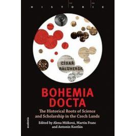 Bohemia docta - Martin Franc, Antonín Kostlán, Alena Míšková, Alena Míšková