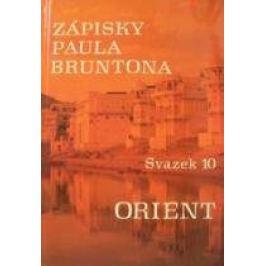 Zápisky Paula Bruntona - Svazek 10: Orient - Paul Brunton