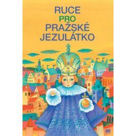 Ruce pro Pražské Jezulátko - Ivana Pecháčková