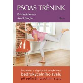 Psoas trénink - Kristin Adlerová, Arndt Fengler