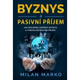 Byznys a Pasivní příjem - Marko Milan