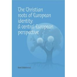 The Christian roots of European identity. A central European perspective - Karel Sládek