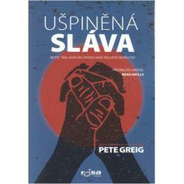 Ušpiněná sláva - Běžte tam, kam vás vedou vaše nejlepší modlitby - Pete Greig