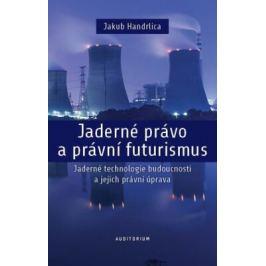 Jaderné právo a právní futurismus - Jakub Handrlica
