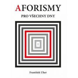 Aforismy pro všechny dny - František Uher