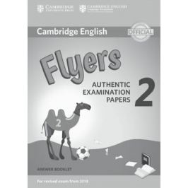 Cambridge English Young Learners 2 for Revised Exam from 2018 Flyers Answer Booklet : Authentic Examination Papers