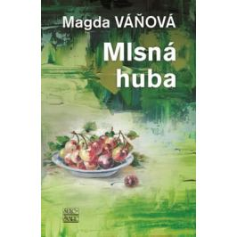 Mlsná huba - Magda Váňová