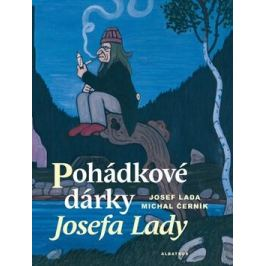 Pohádkové dárky Josefa Lady - Michal Černík; Josef Lada