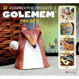 52 keramických projektů s GOLEMem - Michala Šmikmátorová