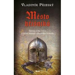 Město hříšníků - Basilej roku 1433 v době konání církevního koncilu - Vladimír Přibský