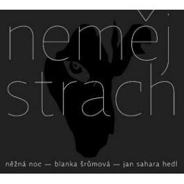 Neměj strach / Něžná noc - Jan Sahara Hedl, Blanka Šrůmová - audiokniha