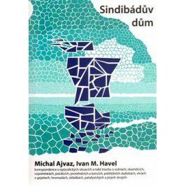 Sindibádův dům - Michal Ajvaz, Ivan M. Havel