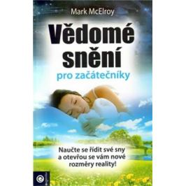 Vědomé snění pro začátečníky - Mark McErloy