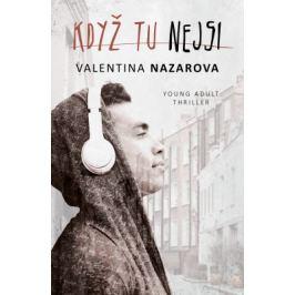 Když tu nejsi - Valentina Nazarova
