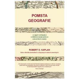 Pomsta geografie - Robert Kaplan