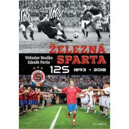 Železná Sparta (125) 1893-2018 - Vítězslav Houška, Zdeněk Pavlis
