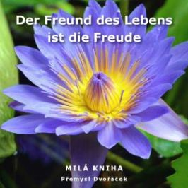 Der Freund des Lebens ist die Freude - Přemysl Dvořáček - e-kniha