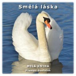 Smělá láska - Přemysl Dvořáček - e-kniha