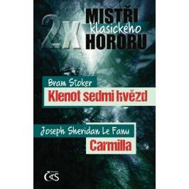 2x mistři klasického hororu (Klenot sedmi hvězd / Carmilla) - Bram Stoker, Joseph Sheridan Le Fanu - e-kniha