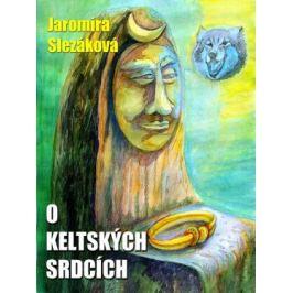 O keltských srdcích - Jaromíra Slezáková - e-kniha