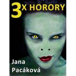 3x horory - Jana Pacáková - e-kniha