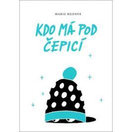 Kdo má pod čepicí - Marie Rejfová - e-kniha