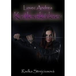 Lovec Andrea - Královská krev - Radka Strejciusová - e-kniha