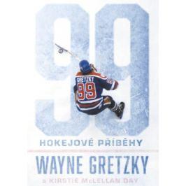 99: Hokejové příběhy - Wayne Gretzky - e-kniha