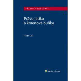 Právo, etika a kmenové buňky - Martin Šolc - e-kniha