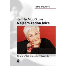 Nejsem žádná lvice - Petra Braunová, Kamila Moučková - e-kniha