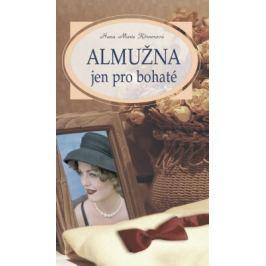 Almužna jen pro bohaté - Hana Marie Körnerová - e-kniha