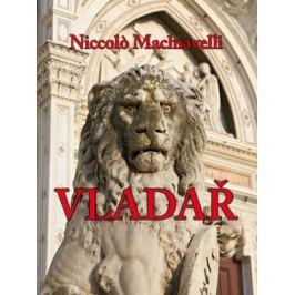 Vladař - Niccoló Machiavelli - e-kniha
