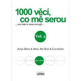 1000 věcí, co mě serou 3 - Achjo Bitch, Atilla, Bič Boží, Curvekiller - e-kniha