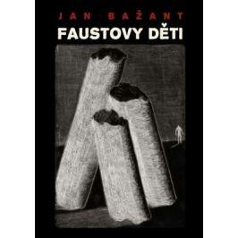 Faustovy děti - Jan Bažant - e-kniha