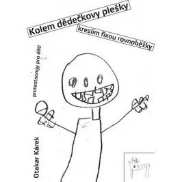 Kolem dědečkovy plešky kreslím fixou rovnoběžky - Otakar Kárek - e-kniha
