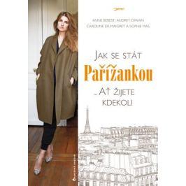 Jak se stát Pařížankou - Anne Berest, Caroline de Maigret, Sophie Mas, Audrey Diwan - e-kniha