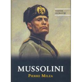 Mussolini - Pierre Milza - e-kniha