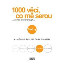 1000 věcí, co mě serou 4 - Achjo Bitch, Atilla, Bič Boží, Curvekiller - e-kniha