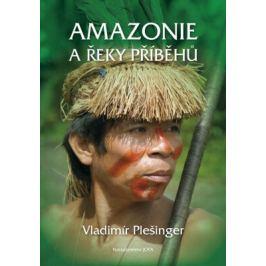 Amazonie a řeky příběhů - Vladimír Plešinger - e-kniha