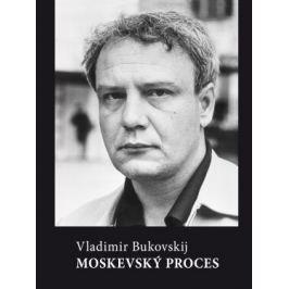 Moskevský proces - Vladimír Bukovskij - e-kniha
