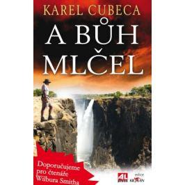 A bůh mlčel - Karel Cubeca - e-kniha